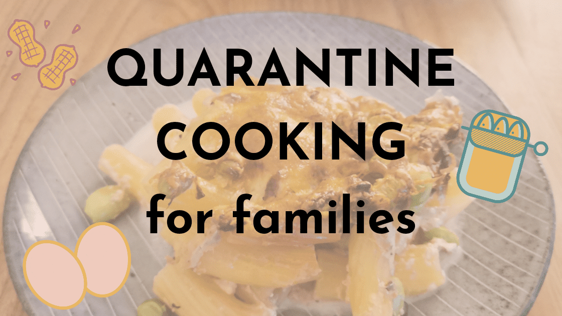 QUARANTINE COOKING for families – TUNA CASSEROLE